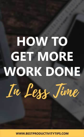 How to get more work done in less time. Find out 3 important tips that help you to be a productive person to get things done in a short period of time.