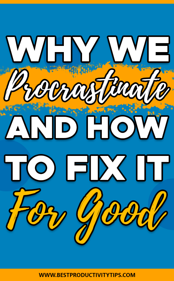 Why we procrastinate and how to fix it for good? I'm going to go in-depth on the meain reasons why we procrastinate and how to fix them once and for all.