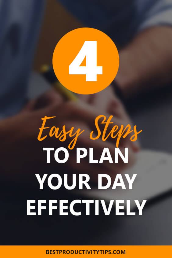 Found out how to plan your day effectively with those 4 easy steps. Make sure to apply those steps to be productive, and get the most of your days.