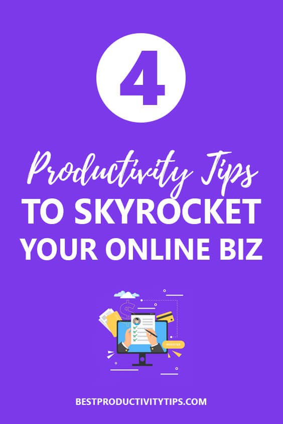 Check out 4 productivity tips to skyrocket instantly your online business! Apply those strateggies to manage your time effectively in your business.