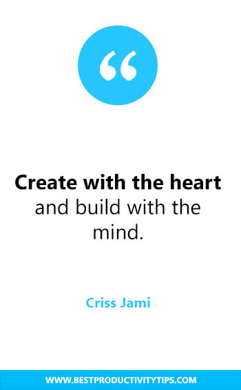 CREATE WITH THE HEART; BUILD WITH THE MIND. - CRISS JAMI   productitivity quotes   time management quotes  Motivational quotes for success   Passion quotes   Motivational Quotes   Procrastination quotes   motivational quotes for life  procrastination quotes no excuses #success #quotes #inspirational #inspired #quotesoftheday #instaquote #productivitytips #productivityquotes #quotestoliveby #wisdom #timemanagement #inspirationalquotes #motivational #productivity