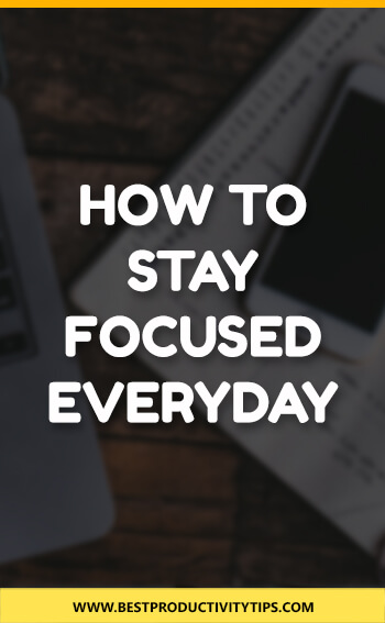 How to stay focused everyday? In this post I'm sharing with 5 practical tips to be able to stay focused everyday and be more productive.