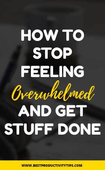 How to stop feeling overwhelmed and get the stuff done? In this post, I'm sharing 3 powerful strategies to trick yourself to stop feeling overwhelmed.