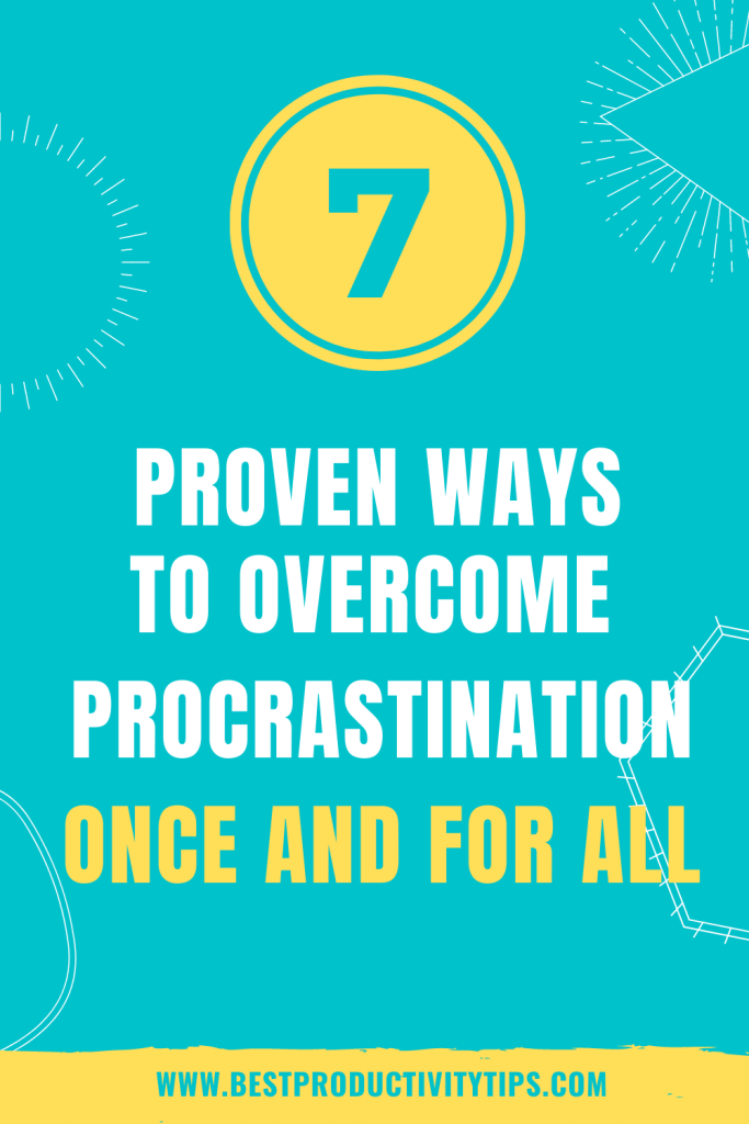 Find out 7 powerful ways to overcome procrastination once and for all. By applying these tips you'll be more productive than ever and hit your desired goals